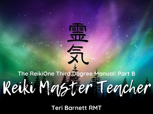 Reiki Master Teacher: The ReikiOne Third Degree Manual Part B