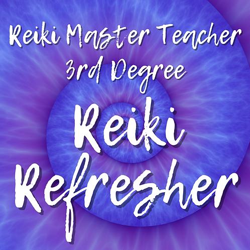 Reiki Refresher: Reiki Master Teacher 3rd Degree Part B