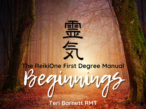 Beginnings: The ReikiOne First Degree Manual