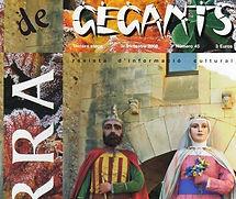 Gegants (gigantes), tradición que se remonta a las procesiones del corpus en el siglo XIII.