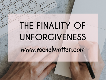 The Finality of Unforgiveness