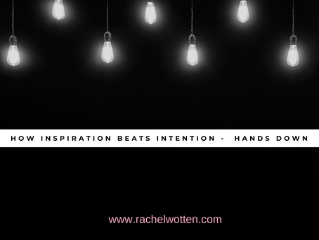 How Inspiration beats Intention hands down.