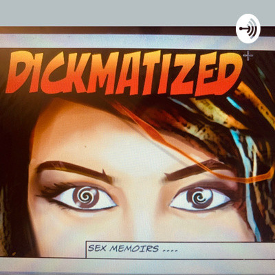 DICKmatized Sex Memoirs