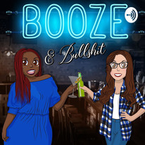 Booze and Bulls**t