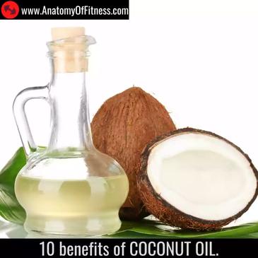 10 benefits of Coconut Oil.