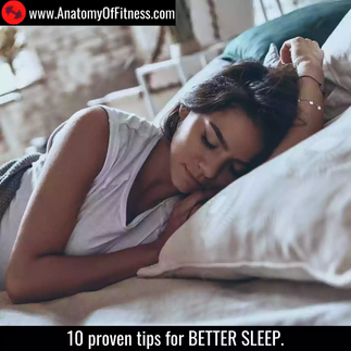 10 proven tips for BETTER SLEEP.