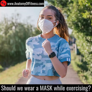 Should we wear a MASK while exercising?
