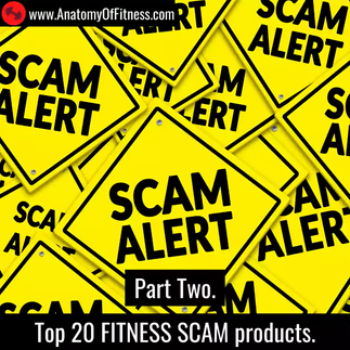 Top 20 FITNESS SCAM products – part two.