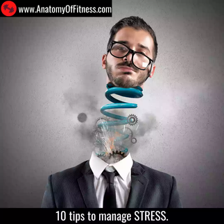 10 tips to manage STRESS.