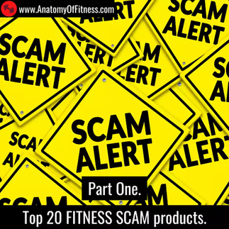 Top 20 FITNESS SCAM products – part one.