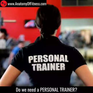 Do we need a Personal Trainer?