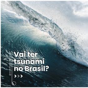 Vai ter tsunami no brasil?