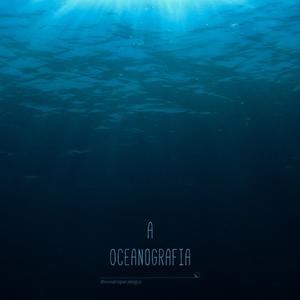 Oceanografia, ciências marinhas