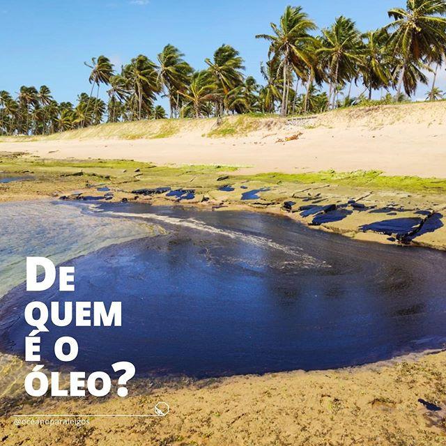 de onde vem o petroleo? | Grande mancha de petroleo numa praia do nordeste