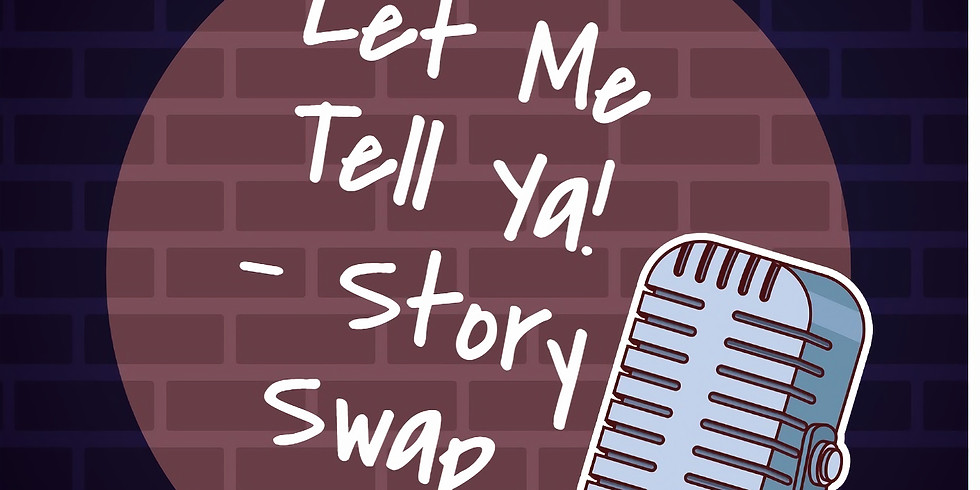 Let Me Tell Ya! Story Swap
