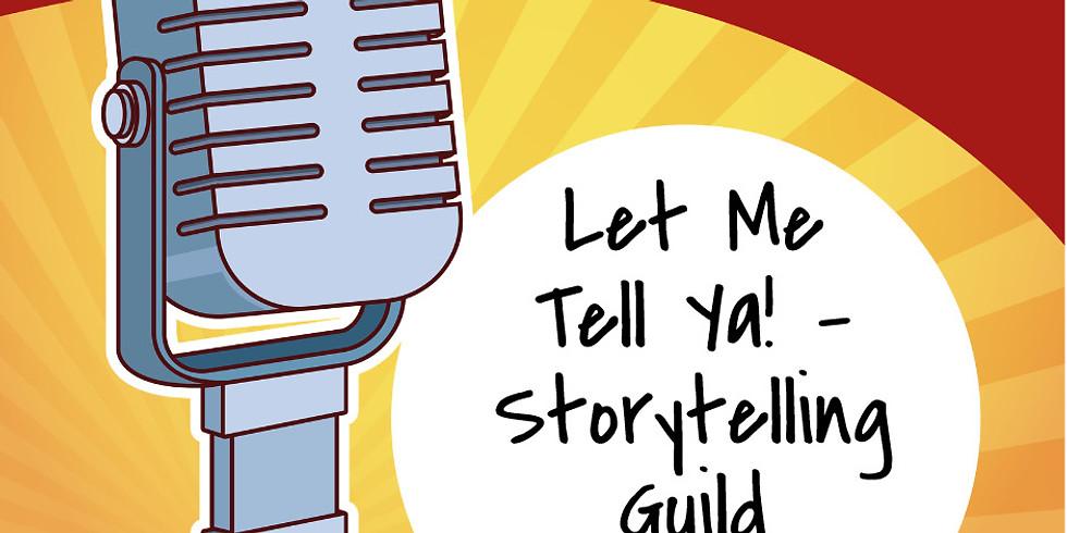 Let Me Tell Ya! - Storytelling Guild