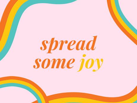 Spread Some Joy