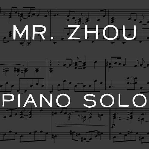 Mr. Zhou -  Piano Solo