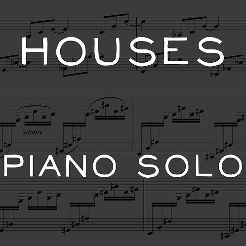 Houses -  Piano Solo