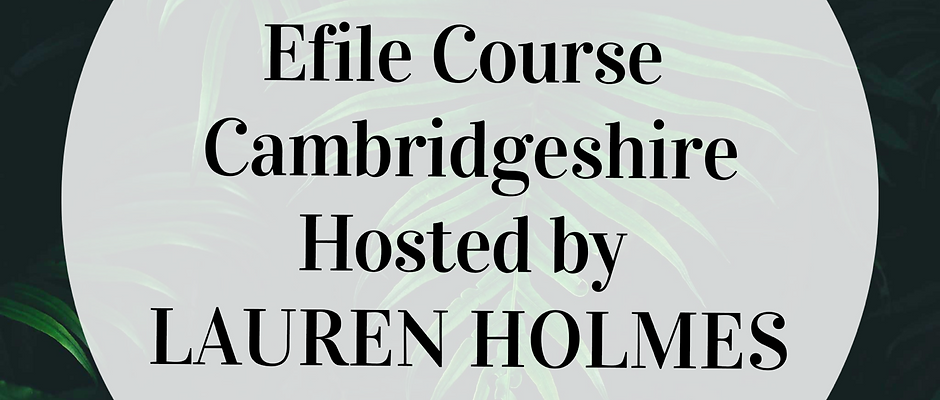 Efile Course - Cambridgeshire Hosted by LAUREN HOLMES