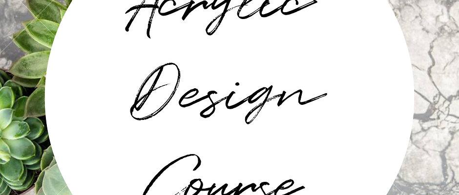 Acrylic Design Course