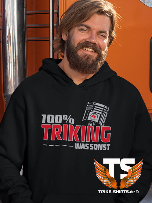 "Hoodie Sweatshirt - ""100% TRIKING... WAS SONST !"" in 3 Flexfarben"