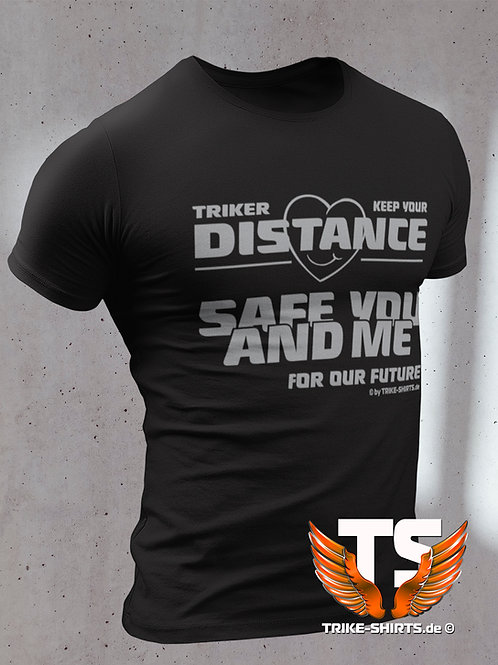 "T-Shirt Classic - ""Triker Safe You Distance"""