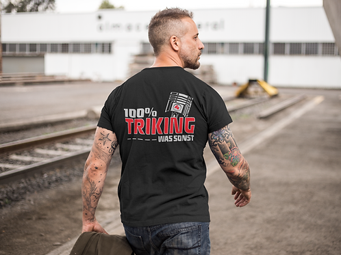 "T-Shirt Comfort - ""100% TRIKING... WAS SONST !"" in 4 Flexfarben"