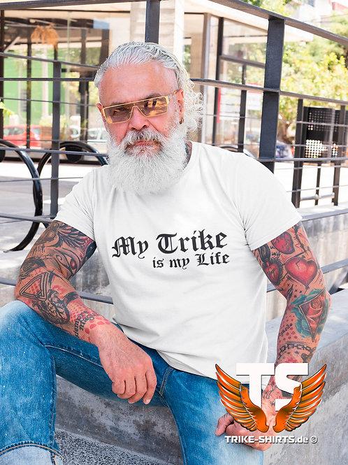 "T-Shirt Classic - ""My Trike is my Life"" 001 -  in 10 Textilfarben bis 3XL"