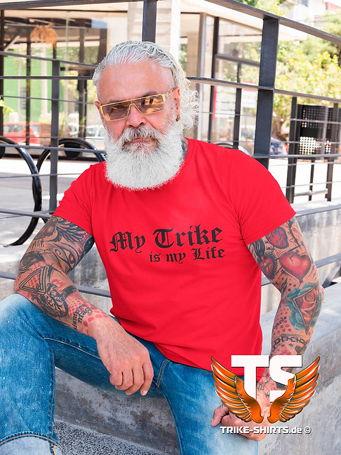 "T-Shirt Classic - ""My Trike is my Life"" 001 -  in 5 Textilfarben bis 3XL"