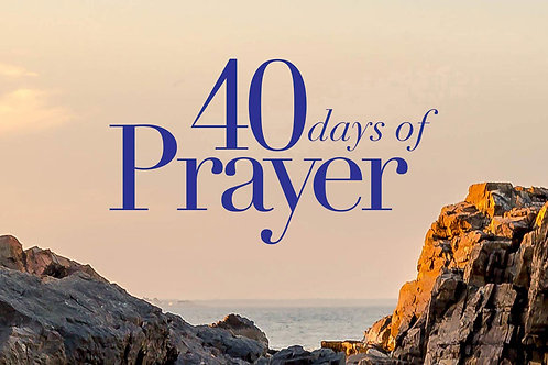 40 Days Of Prayer Message Series