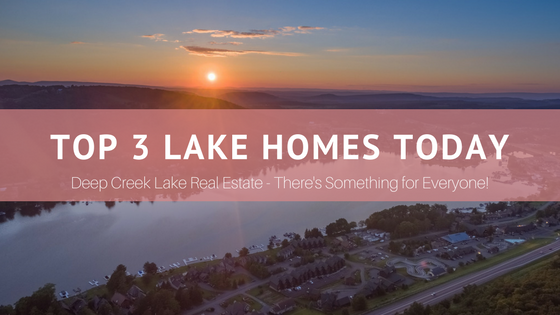What's the Right Deep Creek Lake Home for You?