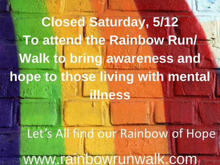 Closed Saturday, 5/12 to attend the rainbow race/run