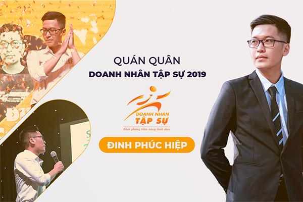 Đinh Phúc Hiệp - Quán quân cuộc thi Doanh Nhân Tập Sự 2019.