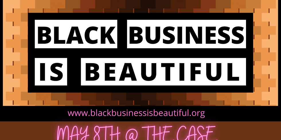 Black Business Is Beautiful - May