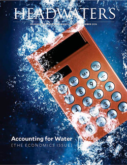 Headwaters Summer 2016: Accounting for Water The Economics Issue