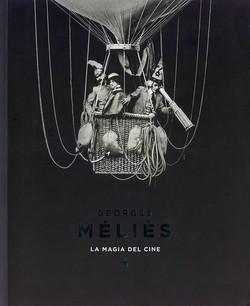 Georges Méliès, la Magia del Cine