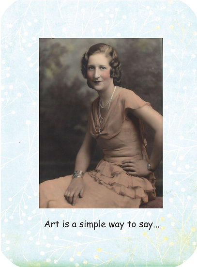 Art is a simple way to say...