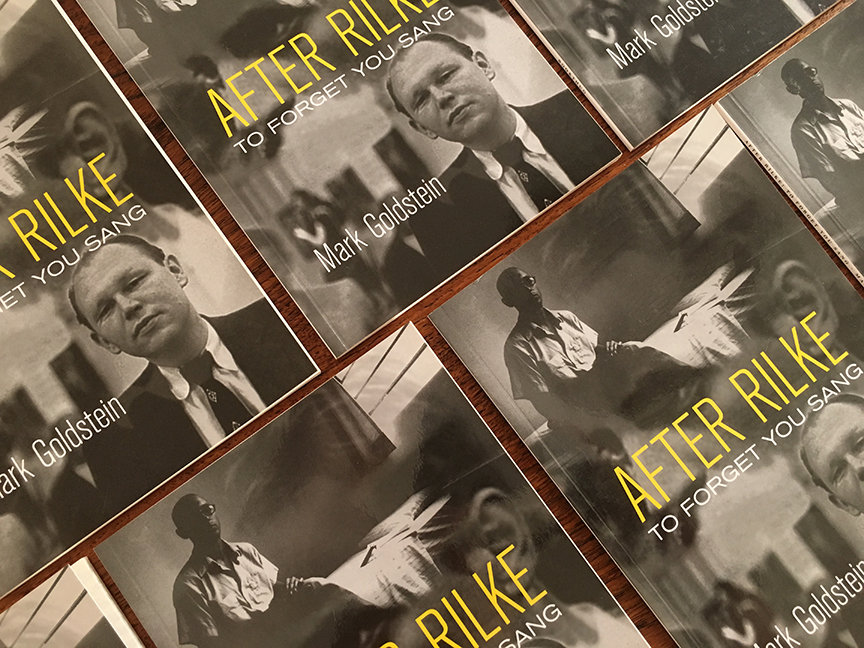 "A photo of the book ""After Rilke"" by writer Mark Goldstein"