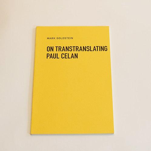 On Transtranslating Paul Celan