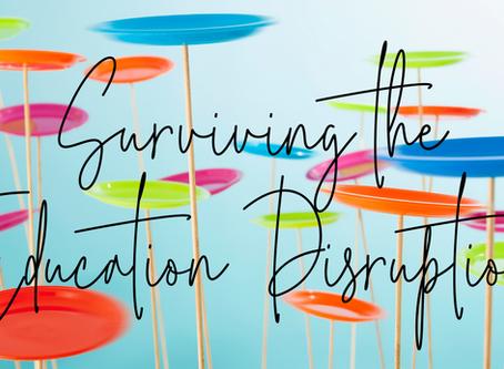 Surviving the Education Disruption