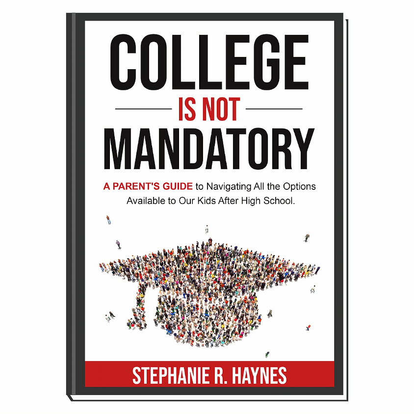 Book Launch Event for College is Not Mandatory by Stephanie Haynes