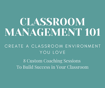 Classroom Management 101 Custom Coaching Package