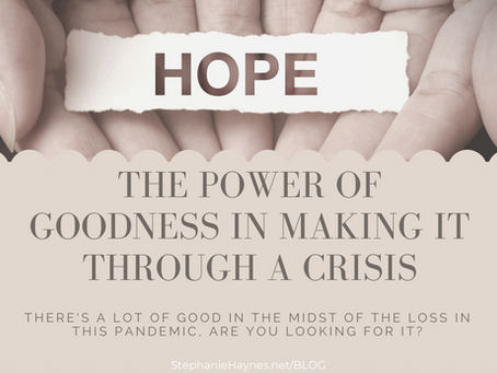 The Power of Goodness in Making it Through a Crisis