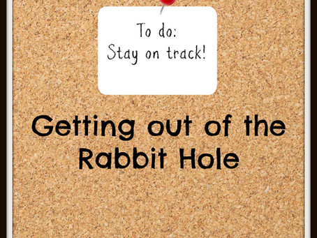 Getting Out of the Rabbit Holes