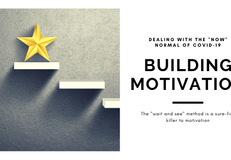 Building Motivation in the Now Normal of Covid-19