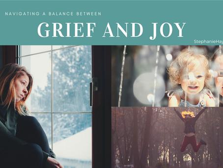 Navigating Balance Between Grief and Joy
