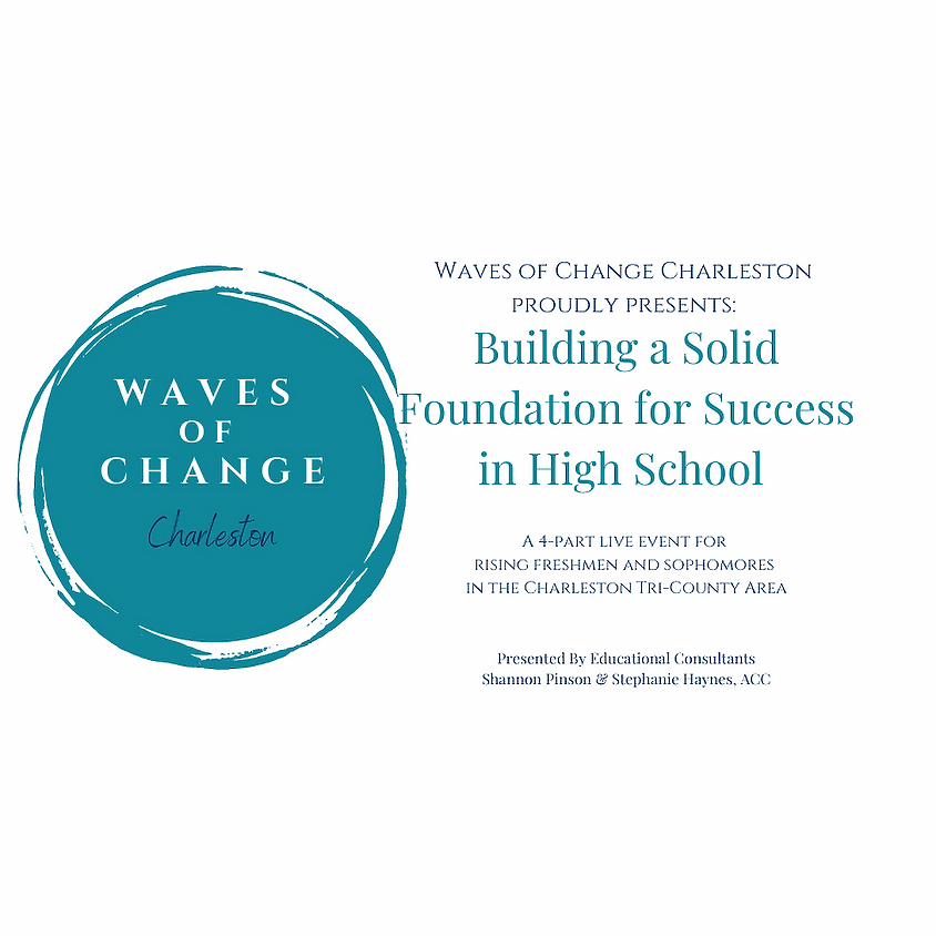 Waves of Change Charleston Presents: Building a Solid Foundation for Success in High School