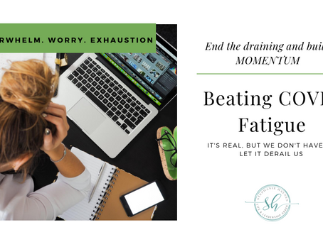 Beating COVID Fatigue