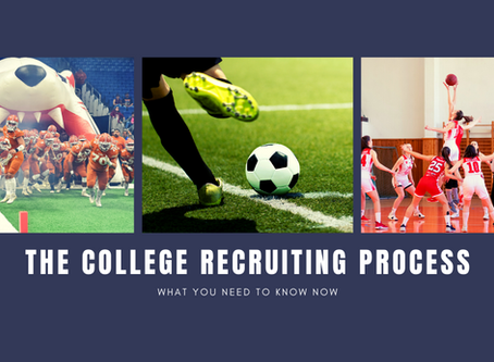 The Collegiate Athlete Recruiting Process: What you Need to Know Now